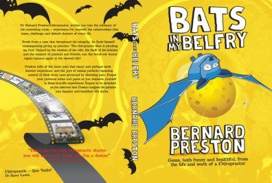 Bats in my Belfry is the second book from Bernard Preston's trilogy of chiropractic stories.