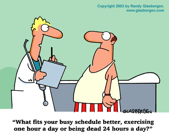 Exercise or dead.